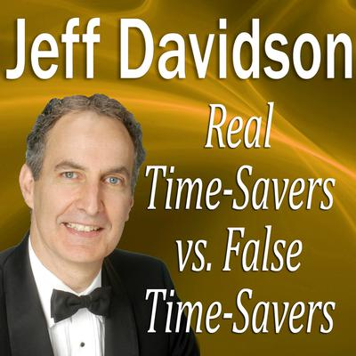 Real Time-Savers vs. False Time-Savers by Made for Success audiobook