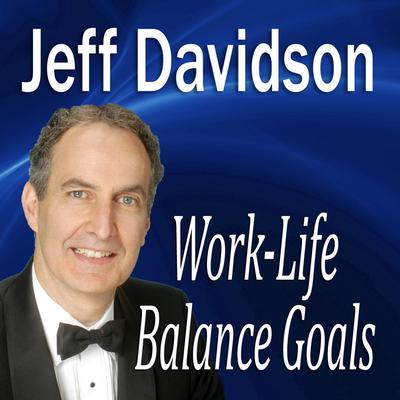 Work-Life Balance Goals by Jeff Davidson audiobook