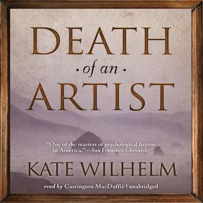 Death of an Artist by Kate Wilhelm audiobook