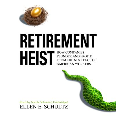 Retirement Heist by Ellen E. Schultz audiobook