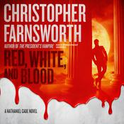 Red, White, and Blood by  Christopher Farnsworth audiobook