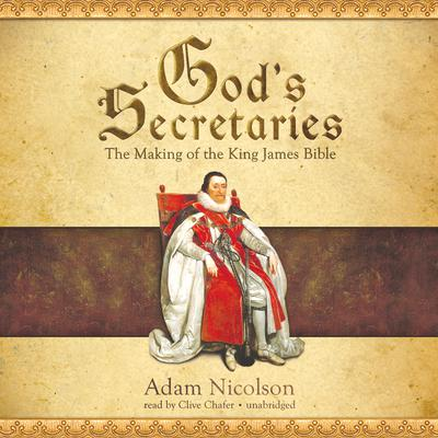 God's Secretaries by Adam Nicolson audiobook
