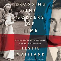 Crossing the Borders of Time by Leslie Maitland audiobook