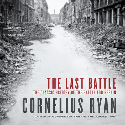 The Last Battle by Cornelius Ryan audiobook