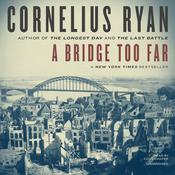 A Bridge Too Far by  Cornelius Ryan audiobook