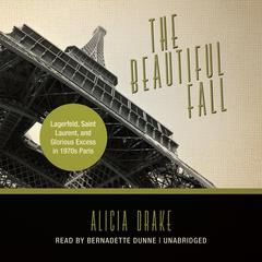 The Beautiful Fall by Alicia Drake audiobook