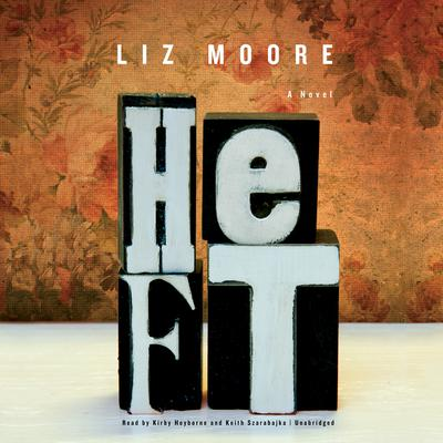 Heft by Liz Moore audiobook