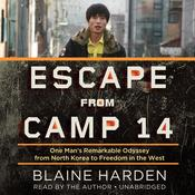 Escape from Camp 14 by  Blaine Harden audiobook