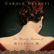 The Unruly Passions of Eugénie R. by  Carole DeSanti audiobook