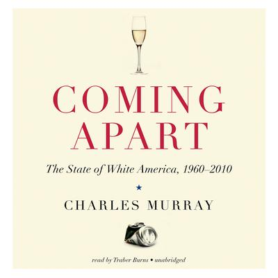 Coming Apart by Charles Murray audiobook
