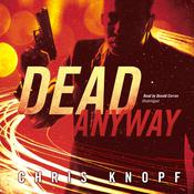 Dead Anyway by  Chris Knopf audiobook