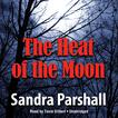 The Heat of the Moon by Sandra Parshall