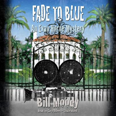 Fade to Blue by Bill Moody audiobook