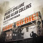 Lady, Go Die! by Mickey Spillane, Max Allan Collins
