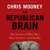 The Republican Brain by  Chris Mooney audiobook