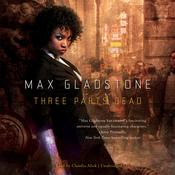Three Parts Dead by  Max Gladstone audiobook