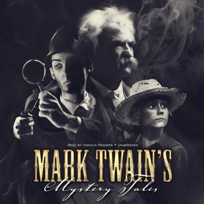 Mark Twain's Mystery Tales by Mark Twain audiobook
