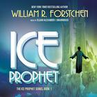 Ice Prophet by William R. Forstchen
