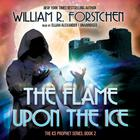 The Flame upon the Ice by William R. Forstchen