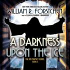 A Darkness upon the Ice by William R. Forstchen
