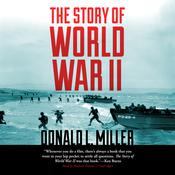 The Story of World War II by  Donald L. Miller audiobook