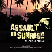 Assault on Sunrise by  Michael Shea audiobook