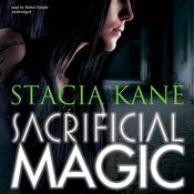 Sacrificial Magic by  Stacia Kane audiobook