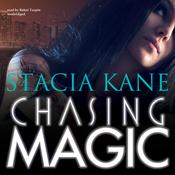 Chasing Magic by  Stacia Kane audiobook