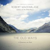 The Old Ways by  Robert Macfarlane audiobook