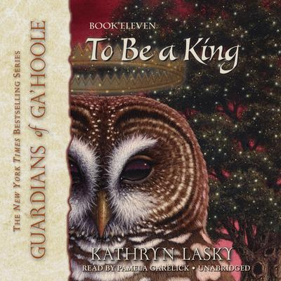 To Be a King by Kathryn Lasky audiobook