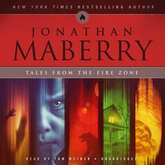 Tales from the Fire Zone by Jonathan Maberry audiobook