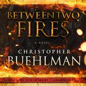 Between Two Fires by  Christopher Buehlman audiobook