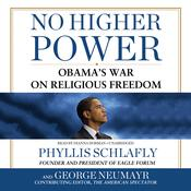 No Higher Power by  Phyllis Schlafly audiobook