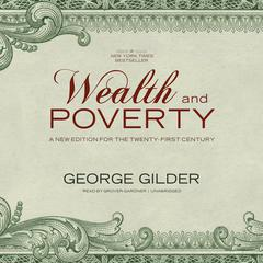 Wealth and Poverty by George Gilder audiobook