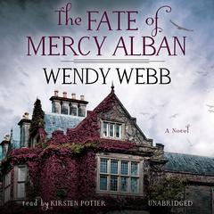 The Fate of Mercy Alban by Wendy Webb audiobook