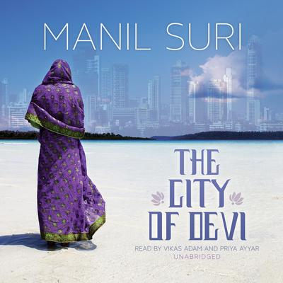The City of Devi by Manil Suri audiobook