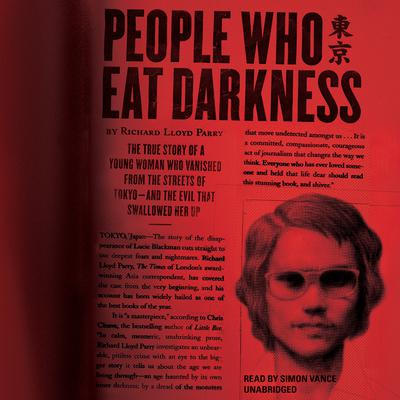 People Who Eat Darkness by Richard Lloyd Parry audiobook