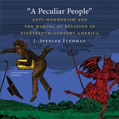 A Peculiar People by J. Spencer Fluhman audiobook