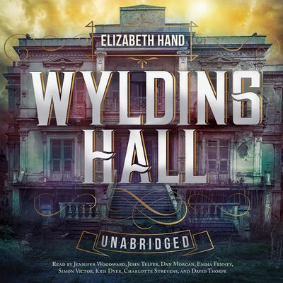 Wylding Hall by Elizabeth Hand audiobook