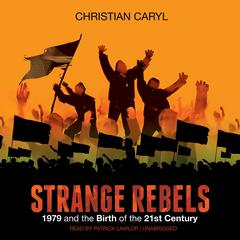 Strange Rebels by Christian Caryl audiobook