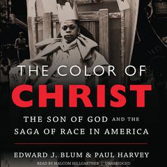 The Color of Christ by Edward J. Blum audiobook