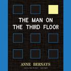 The Man on the Third Floor by Anne Bernays