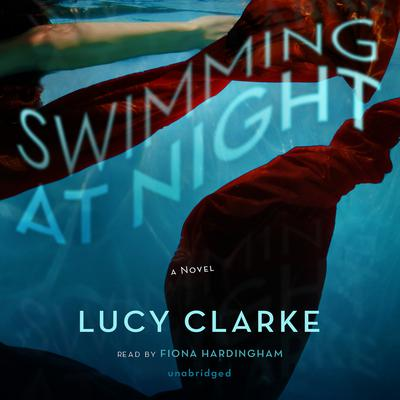 Swimming at Night by Lucy Clarke audiobook
