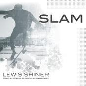 Slam by  Lewis Shiner audiobook