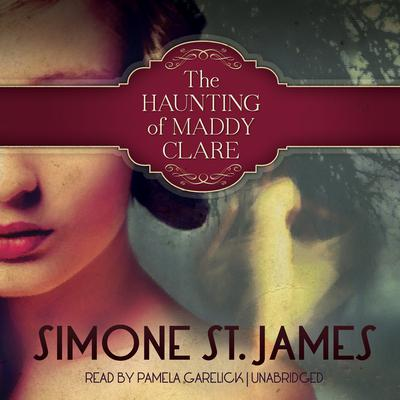 The Haunting of Maddy Clare by Simone St. James audiobook