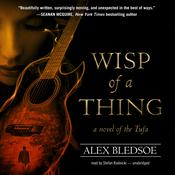 Wisp of a Thing by  Alex Bledsoe audiobook