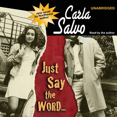 Just Say the Word… by Carla Salvo audiobook
