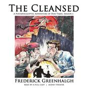 The Cleansed, Season 1 by  Frederick Greenhalgh audiobook