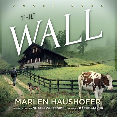 The Wall by Marlen Haushofer audiobook
