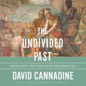 The Undivided Past by  David Cannadine audiobook